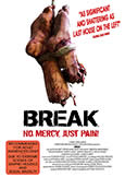 (733) BREAK (2009) extreme scenes of violence & sexual brutality