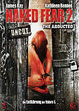 (719) NAKED FEAR 2: THE ABDUCTED (2009) Kathleen Benner