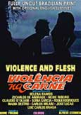 (463) VIOLENCE AND FLESH (1981) Fully Uncut Brazil X Roughie